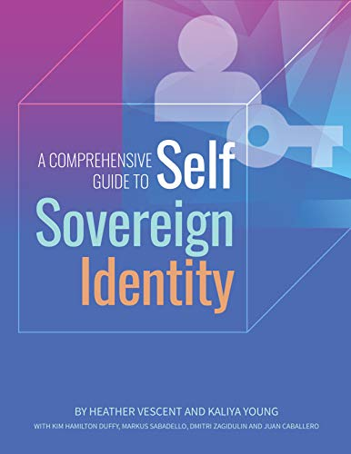 A Comprehensive Guide to Self Sovereign Identity (English Edition)