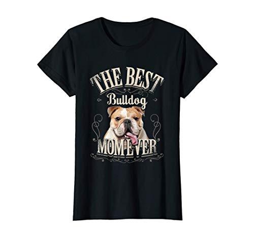 Mujer La Mejor Madre De Los Bulldog Ingles De Todos Los Tiempos Camiseta