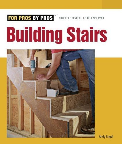 Building Stairs (For Pros, by Pros) by Andy Engel(2008-01-01)