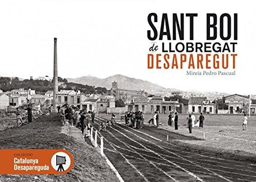 Sant Boi de Llobregat desaparegut: 5 (Catalunya desapareguda)