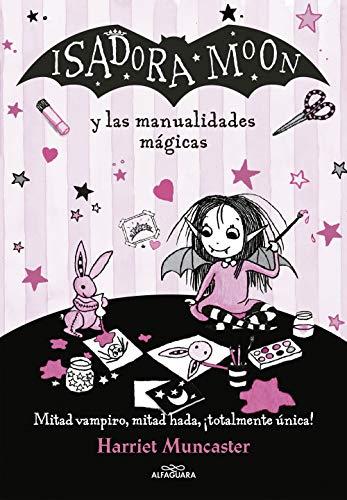 Isadora Moon y las manualidades mágicas (Isadora Moon): Y las manualidades magicas