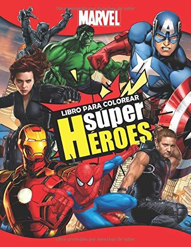 Marvel Superhéroes Libro Para Colorear: Libro para colorear para niños y aficionados