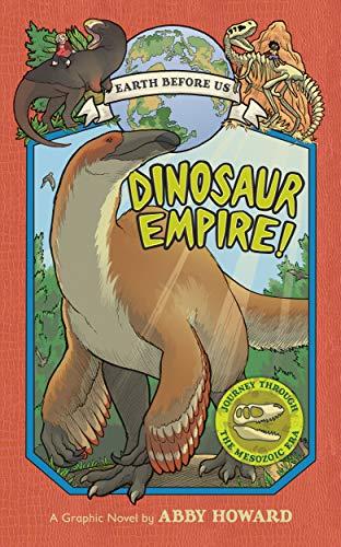 Dinosaur Empire! (earth Before Us #1): Journey Thr [Idioma Inglés]: Journey Through the Mesozoic Era