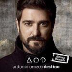 Antonio Orozco Destino Ultima Llamada